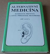 Alternativní medicína - komplexní prevence a léčba přírodními prostředky - bazar