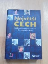 Největší Čech: 100 nejvýznamnějších osobností Čech, Moravy a Slezska - bazar