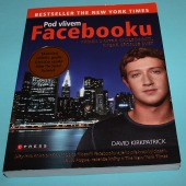 Pod vlivem Facebooku: Příběh z nitra společnosti, která spojuje svět - bazar