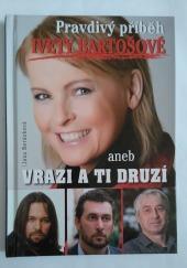 Pravdivý příběh Ivety Bartošové aneb Vrazi a ti druzí - bazar