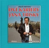 Dvě kariéry Jana Třísky - bazar