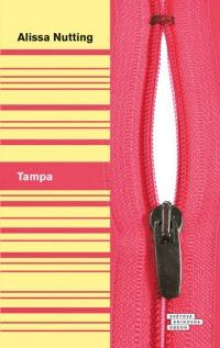 Obálka pod lupou: Tampa / Alissa Nutting