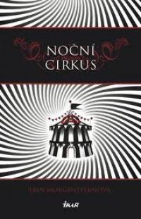 Noční cirkus – kouzelná pohádka pro dospělé