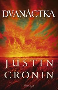 Četla jsem: Dvanáctka - Justin Cronin