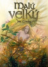 Malý, velký a především výjimečný román Johna Crowleyho