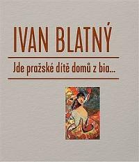 KŘEST výboru z básní Ivana Blatného - Jde pražské dítě domů z bia...