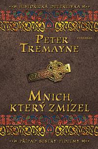 Peter Tremayne. Mnich, který zmizel