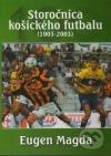 Storočnica košického futbalu (1903-2003) obálka knihy