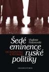 Šedé eminence ruské politiky - Od Rasputina k Putinovi