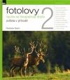 Fotolovy 2 - Naučte se fotografovat dobře zvířata v přírodě obálka knihy