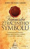 Tajemství Ztraceného symbolu - Neautorizovaný průvodce tajnými společnostmi, symboly a mystickými tradicemi