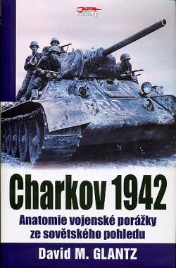 Charkov 1942 - Anatomie vojenské porážky ze sovětského pohledu obálka knihy