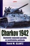 Charkov 1942 - Anatomie vojenské porážky ze sovětského pohledu