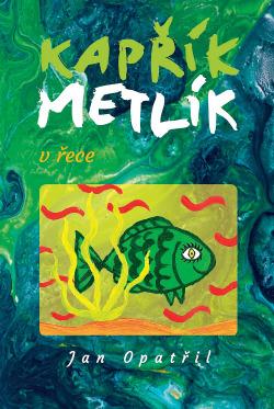 Dobrodružství kapříka Metlíka 2 obálka knihy