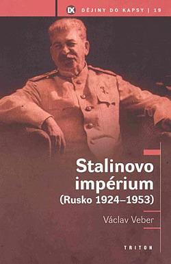 Stalinovo impérium: (Rusko 1924–1953) obálka knihy