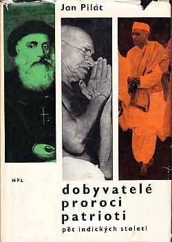 Dobyvatelé, proroci, patrioti: 5 indických staletí obálka knihy
