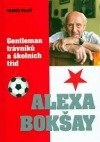 Alexa Bokšay: Gentleman trávníků a školních tříd obálka knihy