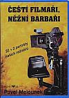 Čeští filmaři, něžní barbaři