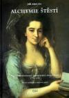 Alchymie štěstí - Pozdní osvícenství a Moravská společnost 1770-1810