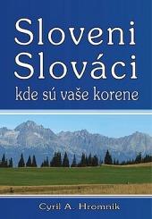 Sloveni,Slováci ,kde sú vaše korene obálka knihy