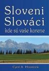 Sloveni,Slováci ,kde sú vaše korene