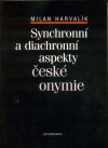 Synchronní a diachchronní aspekty české onymie