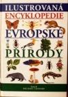 Ilustrovaná encyklopedie evropské přírody