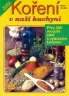 Koření v naší kuchyni - Přes 200 receptů jídel s vybraným kořením obálka knihy