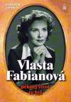 Vlasta Fabianová - pěknej život to byl obálka knihy