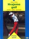 Hrajeme golf - technika, taktika, psychologie obálka knihy