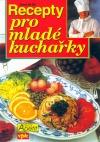Recepty pro mladé kuchařky