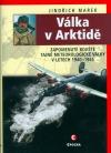 Válka v Arktidě: Zapomenuté bojiště tajné meteorologické války v letech 1940-1945