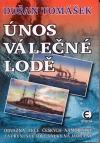 Únos válečné lodě - Odvážná akce českých námořníků za první světové války na Jadranu