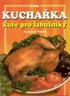 Kuchařka kuře pro labužníky