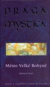 Praga mystica - Město Velké Bohyně obálka knihy