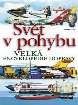 Svět v pohybu - Velká encyklopedie dopravy obálka knihy