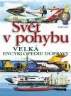 Svět v pohybu - Velká encyklopedie dopravy