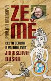 Ze mě : cesta Blázna a vnitřní svět Jaroslava Duška