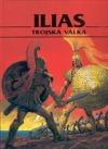 Ilias - Trojská válka