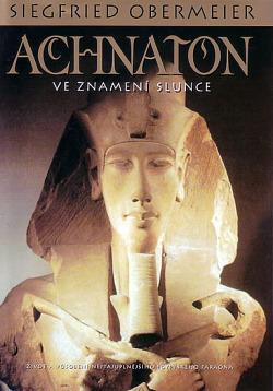 Achnaton - Ve znamení Slunce obálka knihy