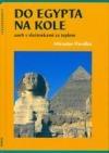 Do Egypta na kole aneb s vlaštovkami za teplem obálka knihy