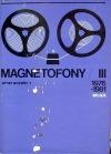 Magnetofony  III (1976 až 1981)