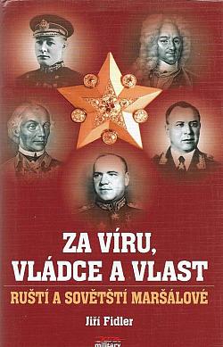 Za víru, vládce a vlast - ruští a sovětští maršálové obálka knihy