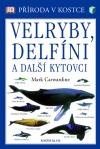 Velryby, delfíni a další kytovci