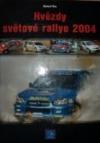 Hvězdy světové rallye 2004