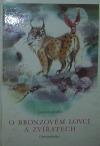 O bronzovém lovci a zvířatech