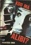 Kdo má alibi?