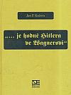 Je hodně Hitlera ve Wagnerovi: Kapitoly z estetické politiky