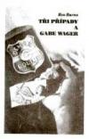 Tři případy a Gabe Wager