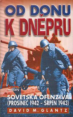 Od Donu k Dněpru - sovětská ofenziva (prosinec 1942 – srpen 1943)